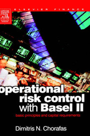 Operational Risk Control with Basel II by Dimitris N Chorafas
