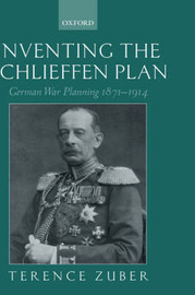 Inventing the Schlieffen Plan by Terence Zuber image