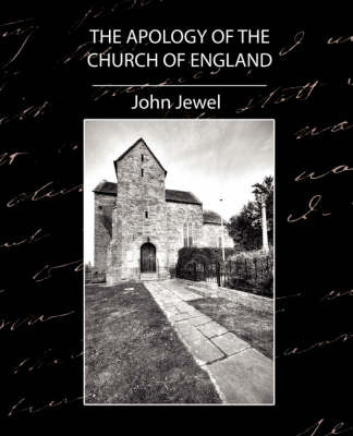 The Apology of the Church of England by Jewel John Jewel image