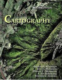 Elements of Cartography 6E by Arthur H. Robinson