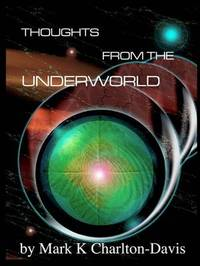 Thoughts from the Underworld by Mark Kevin Charlton-Davis image