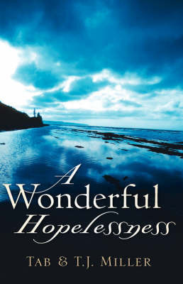 A Wonderful Hopelessness by Tab, Miller