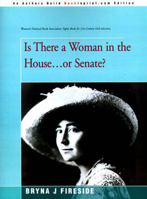 Is There a Woman in the House...or Senate? by Bryna J Fireside