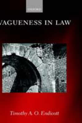 Vagueness in Law by Timothy Endicott