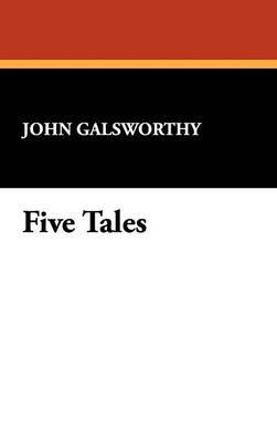 Five Tales by John Galsworthy, Sir image