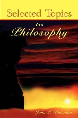Selected Topics in Philosophy by John L Bowman