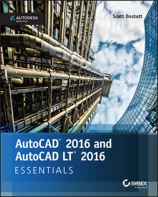 AutoCAD 2016 and AutoCAD LT 2016 Essentials by Scott Onstott