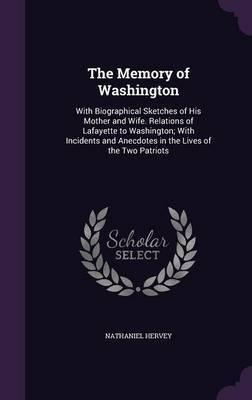 The Memory of Washington by Nathaniel Hervey