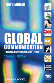 Global Communication: Theories, Stakeholders, and Trends by Thomas L McPhail image
