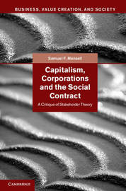 Capitalism, Corporations and the Social Contract by Samuel F. Mansell