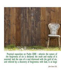 Practical Exposition on Psalm CXXX by John Owen