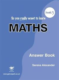 So You Really Want to Learn Maths: Book 3 by Serena Alexander image