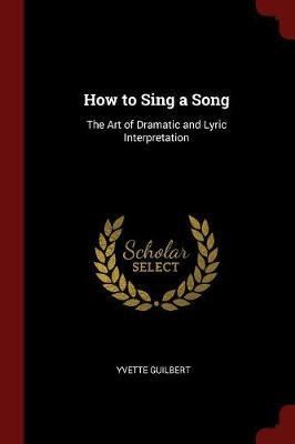 How to Sing a Song by Yvette Guilbert