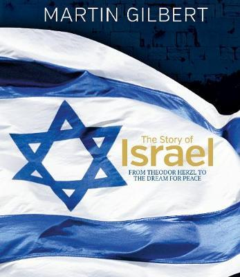 The Story of Israel: From Theodor Herzl to the Dream for Pea by Martin Gilbert image