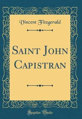 Saint John Capistran (Classic Reprint) by Vincent Fitzgerald
