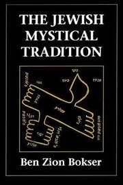 The Jewish Mystical Tradition by Ben Zion Bokser