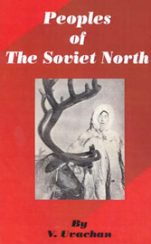 Peoples of the Soviet North by V Uvachan image