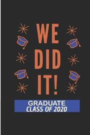 We did It Graduate Class Of 2020 by Debby Prints
