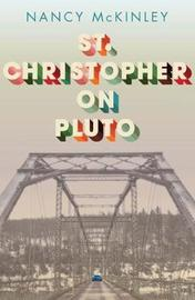 St.Christopher on Pluto by Nancy McKinley