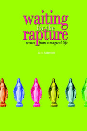 Waiting for the Rapture: Scenes from a Magical Life by Ian Ransom image