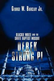 Derek Strong Pi: Blackie White and the Shiite Baptist Mosque by George W Barclay Jr