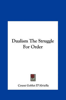 Dualism the Struggle for Order by Count Goblet D'Alviella image