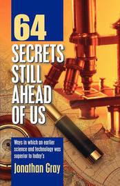 64 Secrets Still Ahead of Us by Jonathan Gray