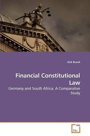Financial Constitutional Law by Dirk Brand