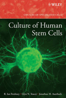 Culture of Human Stem Cells by R.Ian Freshney
