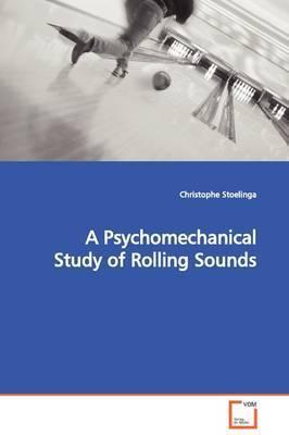 A Psychomechanical Study of Rolling Sounds by Christophe Stoelinga