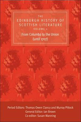 The Edinburgh History of Scottish Literature: v. 1