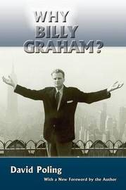 Why Billy Graham? (Softcover) by David Poling