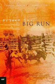 Beyond the Big Run: Station Life in Australia's Last Frontier by Schultz C & Lewis Darrell image