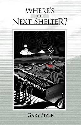 Where's the Next Shelter? by Gary Sizer