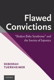 Flawed Convictions by Deborah Tuerkheimer