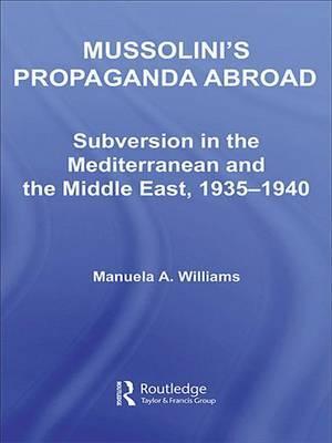Mussolini's Propaganda Abroad by Manuela Williams image