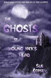 The Ghosts of Young Nick's Head by Sue Copsey image