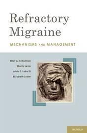 Refractory Migraine by Elliot A. Schulman