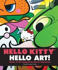 Hello Kitty, Hello Art! by Roger Gastman