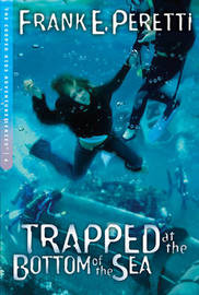 Trapped at the Bottom of the Sea by Frank E Peretti
