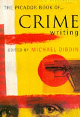 The Picador Book of Crime Writing by Michael Dibdin image
