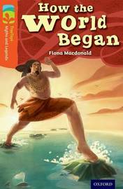 Oxford Reading Tree TreeTops Myths and Legends: Level 13: How The World Began by Fiona MacDonald image