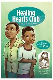 Healing Heart's Club Story & Activity Book by Harriet Hill