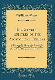 The Genuine Epistles of the Apostolical Fathers by William Wake image