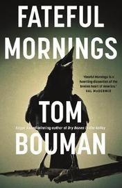 Fateful Mornings by Tom Bouman image