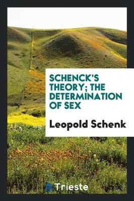 Schenck's Theory; The Determination of Sex by Leopold Schenk