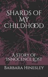 Shards of My Childhood by Barbara Hinesley
