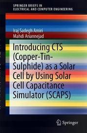 Introducing CTS (Copper-Tin-Sulphide) as a Solar Cell by Using Solar Cell Capacitance Simulator (SCAPS) by Iraj Sadegh Amiri