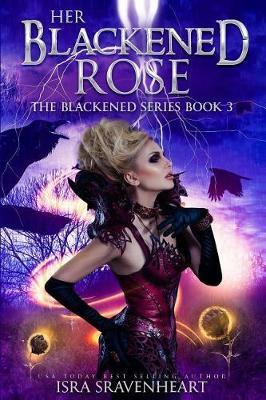 Her Blackened Rose by Isra Sravenheart