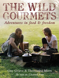 The Wild Gourmets: Adventures in Food and Freedom by Guy Grieve image